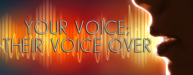 Your Voice; Their Voice Over