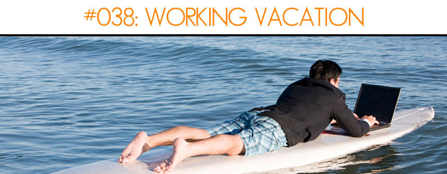 "Should You Take A ""Working"" Voice Over Vacation?"